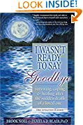 #10: I Wasn't Ready to Say Goodbye: Surviving, Coping and Healing After the Sudden Death of a Loved One