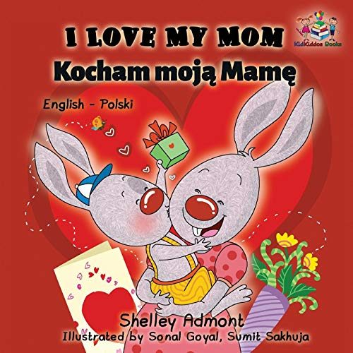 I Love My Mom: English Polish Bilingual Children's Book (English Polish Bilingual Collection) (Polish Edition) by KidKiddos Books Ltd.