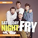 Saturday Night Fry Radio/TV Program by  BBC Audiobooks Ltd Narrated by Stephen Fry, Hugh Laurie, Jim Broadbent, Emma Thompson