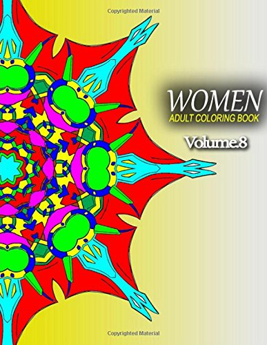 Read Online WOMEN ADULT COLORING BOOKS - Vol.8: adult coloring books best sellers for women (Volume 8) ebook