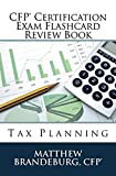 CFP Certification Exam Flashcard Review Book: Tax Planning (2019 Edition)