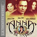 Anna in the Tropics Performance by Nilo Cruz Narrated by  full cast