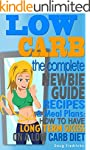 LOW CARB: The Complete Newbie Guide:...