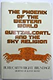 img - for Phoenix of the Western World: Quetzalcoatl and the Sky Religion (Civilization of American Indian) by Burr Cartwright Brundage (1982-12-01) book / textbook / text book