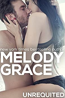 Unrequited (A Beachwood Bay Love Story) by [Grace, Melody]