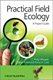 Practical Field Ecology, C. Philip Wheater and Penny A. Cook, 0470694289