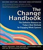 The Change Handbook: The Definitive Resource on Today's Best Methods for Engaging Whole Systems