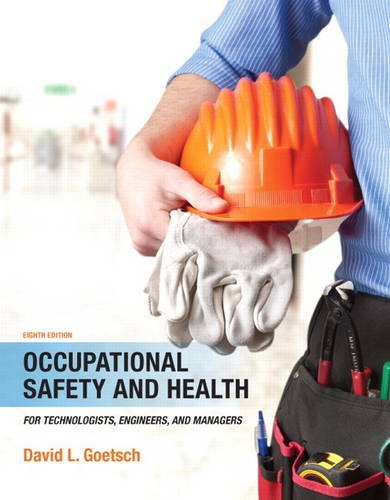 Occupational Safety and Health for Technologists, Engineers, and Managers (8th -