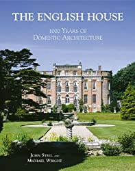 The English House: AD 1000 to AD 2000