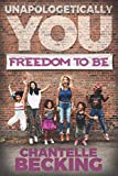 Unapologetically You: Freedom to Be
