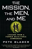 img - for The Mission, the Men, and Me: Lessons from a Former Delta Force Commander book / textbook / text book