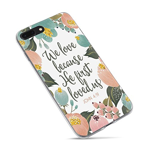 iPhone 7 Plus Girls Case,iPhone 8 Plus Case,Cute Flowers Floral Christian Quotes Bible Verses Inspirational John 4:19 We Love Because He First Loved Us Lord Soft Case for iPhone 8 Plus/iPhone 7 Plus