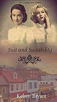 Suit and Suitability (Vintage Jane Austen) by [Bryant, Kelsey]