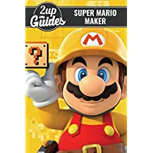 Super Mario Maker Strategy Guide & Game Walkthrough – Cheats, Tips, Tricks, AND MORE!