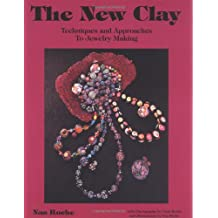 The New Clay: Techniques and Approaches to Jewelry Making