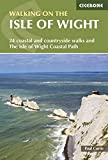 Walking on the Isle of Wight: The Isle of Wight Coastal Path and 24 Coastal and Countryside Walks (British Walking)