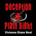Deception in Plain Sight Hörbuch von Vivienne Diane Neal Gesprochen von: Arnetta Ellinwood