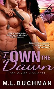 I Own the Dawn (The Night Stalkers Book 2) by [Buchman, M. L.]