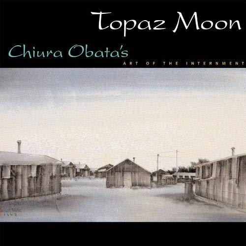 - Topaz Moon: Chiura Obata's Art of the Internment