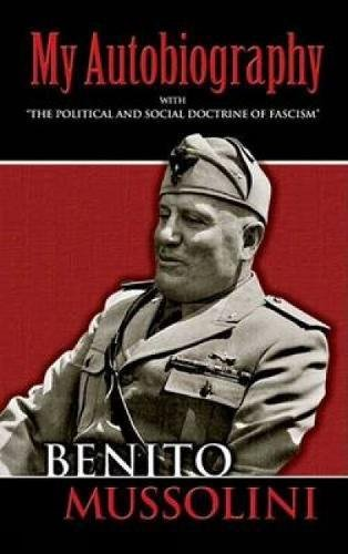 My Autobiography: With 'The Political and Social Doctrine of Fascism' (Dover Books on History, Political and Social Science)