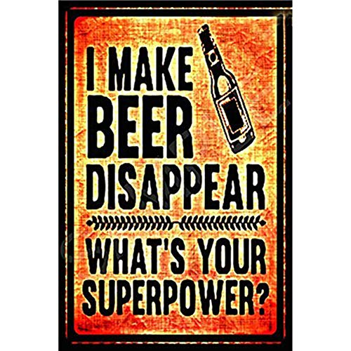 Sign Tin Art Wall Decor, Vintage Aluminum Retro Metal Sign, Iron Painting Vintage Decorative Signs, Gift for Man, Beer Sign Vintage, I Make Beer Disappear, What's Your Superpower? (Decorative Beer Signs)