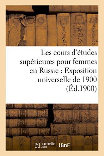 Les Cours d'Études Supérieures Pour Femmes En Russie: Aperçu Historique (Sciences Sociales) (French Edition)