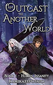 An Outcast in Another World: A Fantasy LitRPG Adventure (Book 1 - Human Insanity)