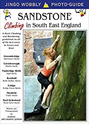 Sandstone: Climbing in South East England (Jingo Wobbly Photo-guide)
