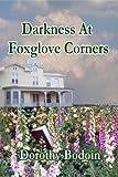 Darkness At Foxglove Corners (The Foxglove Corners Series Book 1)