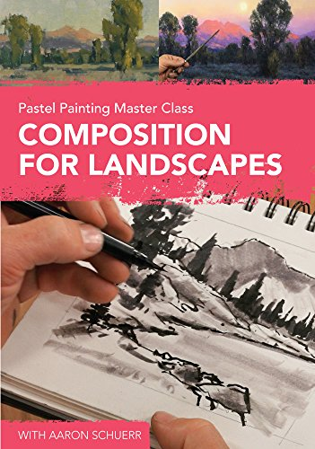 Pastel Painting Master Class - Composition for Landscapes