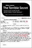 The Terrible Secret : Suppression of the Truth about Hitler's Final Solution, Laqueur, Walter, 1412849411