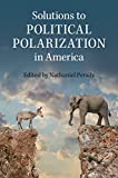 Solutions to Political Polarization in America, , 1107087112