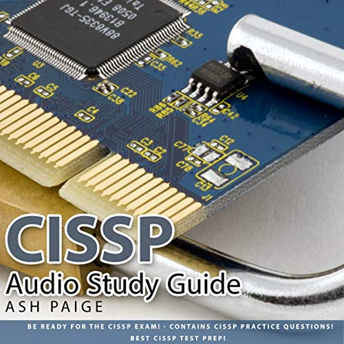 CISSP Audio Study Guide - Be Ready For The CISSP EXAM!: Contains CISSP Practice Questions! Best CISSP Test Prep (Best Cissp Practice Tests)