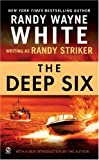 The Deep Six, Randy Wayne White and Randy Striker, 0451219708