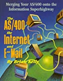 The AS/400, the Internet and E-Mail, Brian Kelly, 1883884349