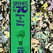 Super Hits of the '70s: Have a Nice Day, Vol