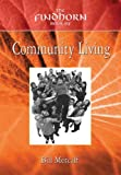 The Findhorn Book of Community Living, William Metcalf and Bill Metcalf, 1844090329