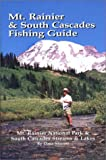 Mt. Rainier and South Cascades Fishing Guide, Dave Shorret, 0965211614