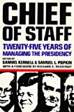 Chief of Staff : Twenty-Five Years of Managing the Presidency, , 0520063384