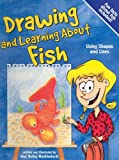 Drawing and Learning about Fish, Amy Bailey Muehlenhardt, 1404811923