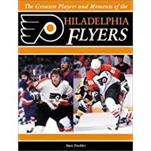 The Greatest Players and Moments of the Philadelphia F