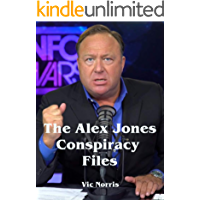 The Alex Jones Conspiracy Files