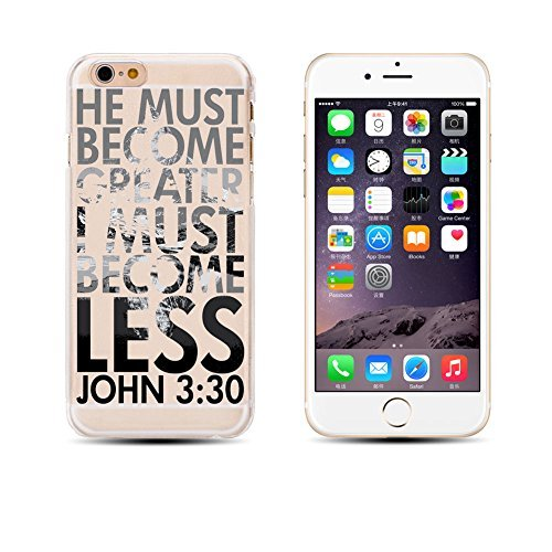 iPhone 6 / 6S , Holy Bible Verses Biblical Quotes of God's Words Protective Ultra Slim Translucent Silicone Clear Case Gel Cover for Apple (He must become greater)]()