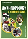 Introducing Anthropology: A Graphic Guide (Introducing...)