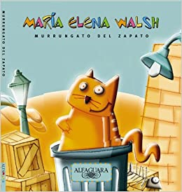 Murrungato del Zapato (Spanish Edition): Maria Elena Walsh: 9789870400400: Amazon.com: Books