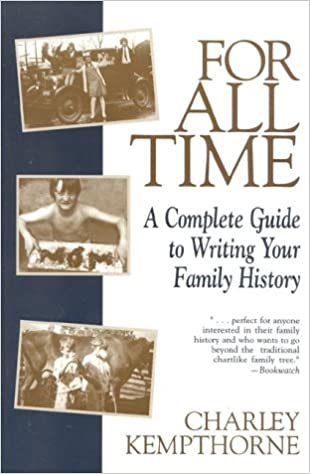 for all time a complete guide to writing your family history