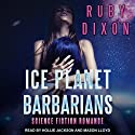 Ice Planet Barbarians Audiobook by Ruby Dixon Narrated by Hollie Jackson, Mason Lloyd