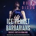 Ice Planet Barbarians Hörbuch von Ruby Dixon Gesprochen von: Hollie Jackson, Mason Lloyd