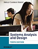 Systems Analysis and Design (with MIS CourseMate with EBook Printed Access Card), Shelly, Gary B. and Rosenblatt, Harry J., 1285171349