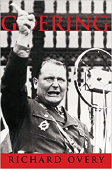 Goering: The Iron Man (Age of Dictators 1920-1945)